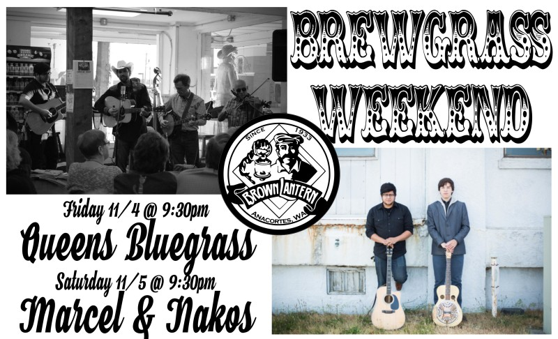 Brewgrass Weekend, Friday, November 4th with Queen's Bluegrass, 9:30pm and Saturday, November 5th with Marcel & Nakos