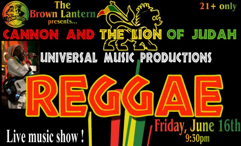 Cannon & Lion of Judah, Friday, June 16, 2017 @ 9:30pm