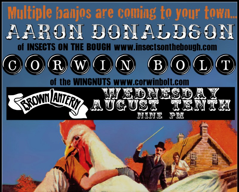 Corwin Bolt and Aaron Donaldson, Wednesday, Aug. 10th, 9pm
