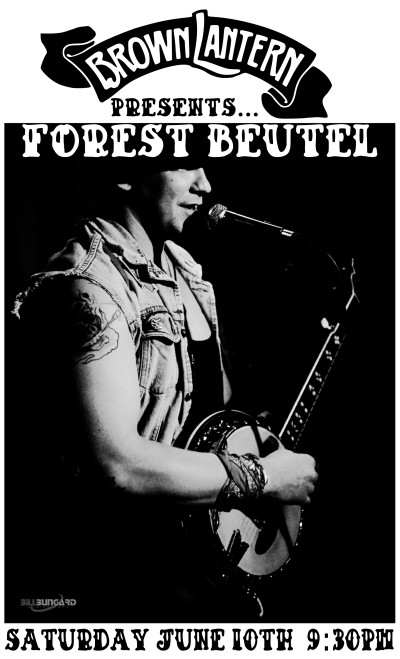 Forest Beutel, Saturday, June 10th, 2017 @ 9:30pm