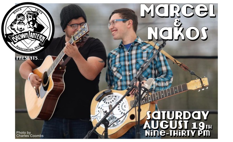 Marcel and Nakos, Saturday, August 13th, 9:30pm