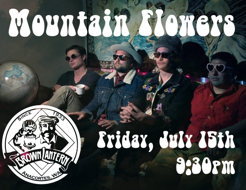 Mountain Flowers, Friday, July 15th, 9:30pm