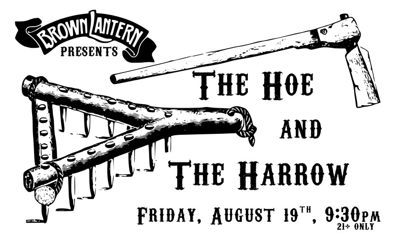 The Hoe and The Harrow, Friday, August 19th, 9:30pm